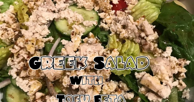 "Vegan Greek Salad with Tofu ""Feta"" & Homemade Dressing"