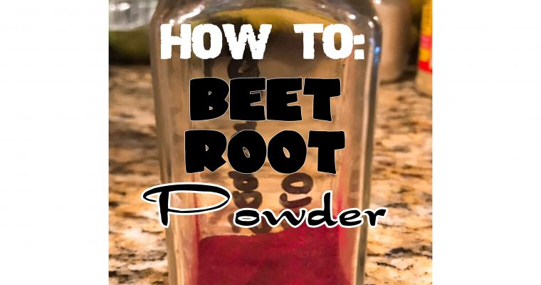 How To: Beet Root Powder