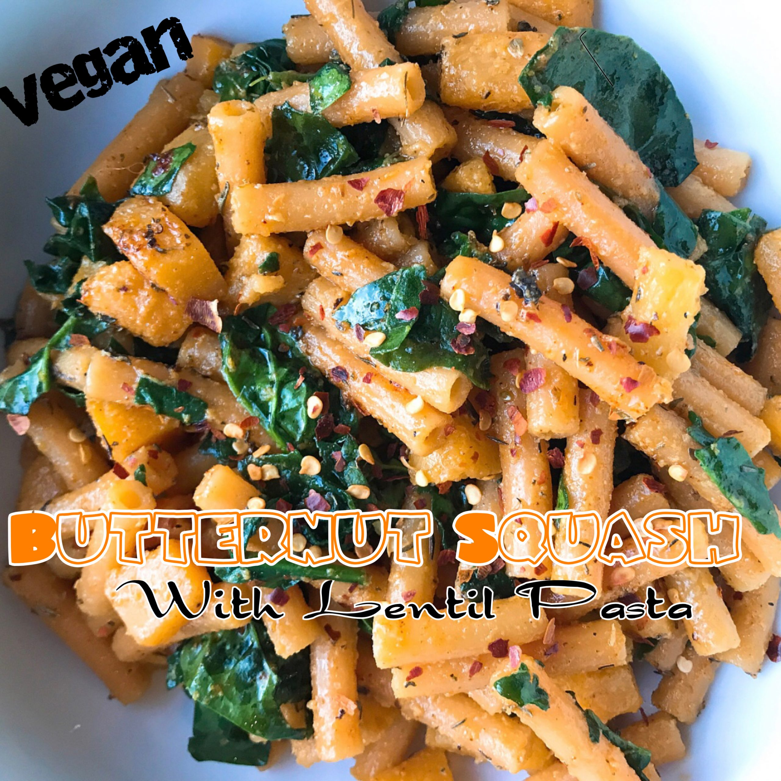 Vegan Butternut Squash with Red Lentil Pasta