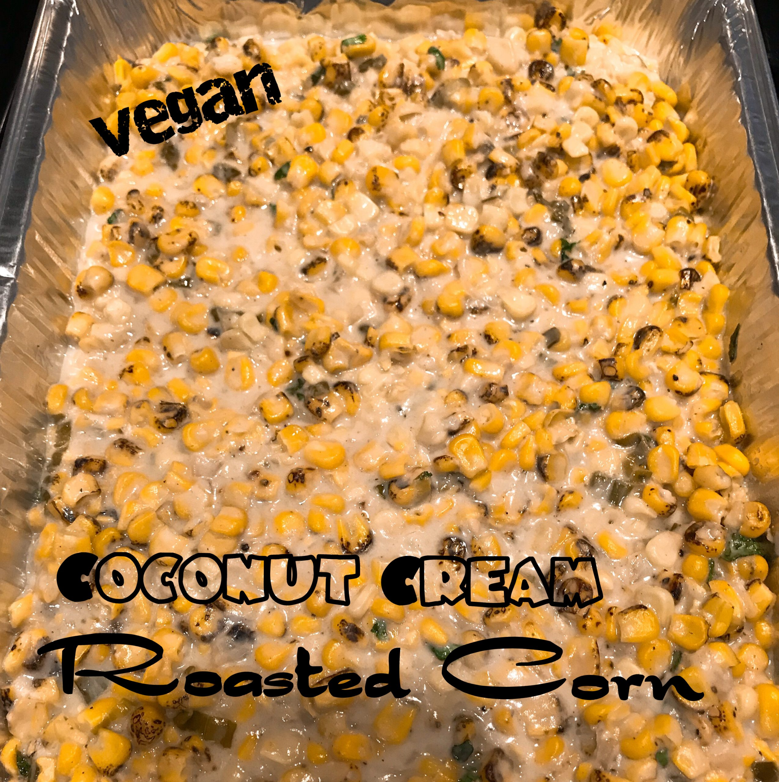 Vegan Coconut Creamed Roasted Corn