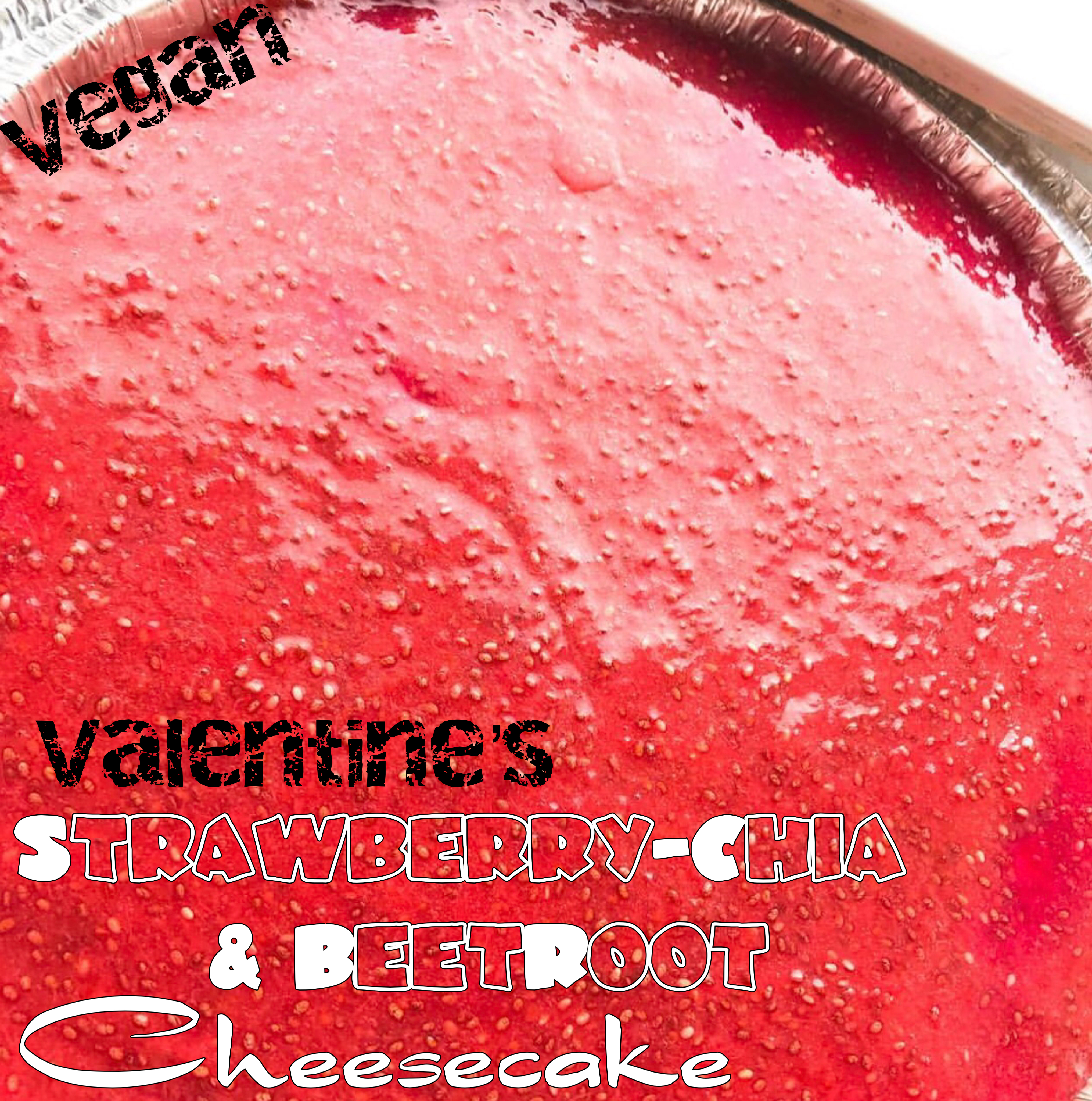 Vegan Valentine's Strawberry-Chia & Beetroot Cheesecake