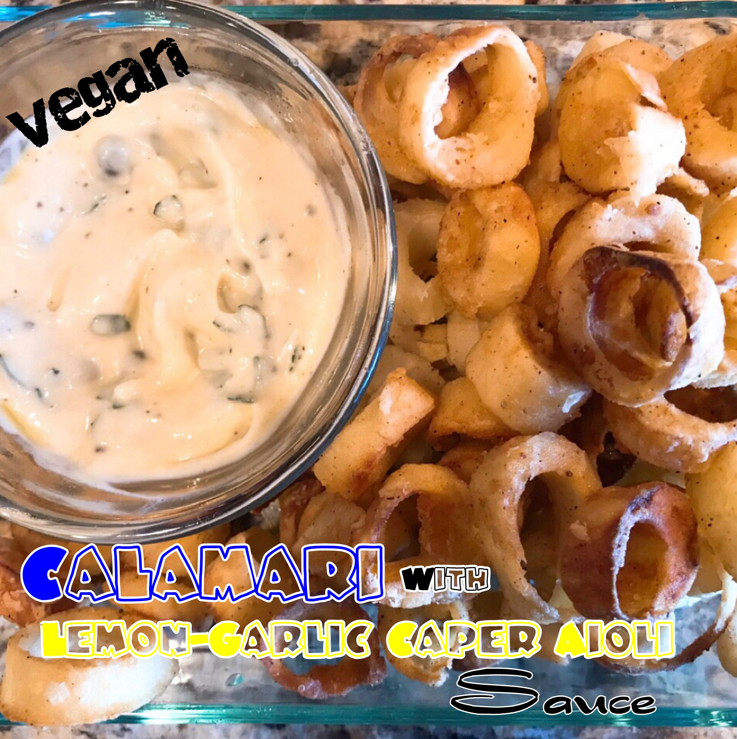 Vegan Calamari with Lemon-Garlic Caper Aioli Dip