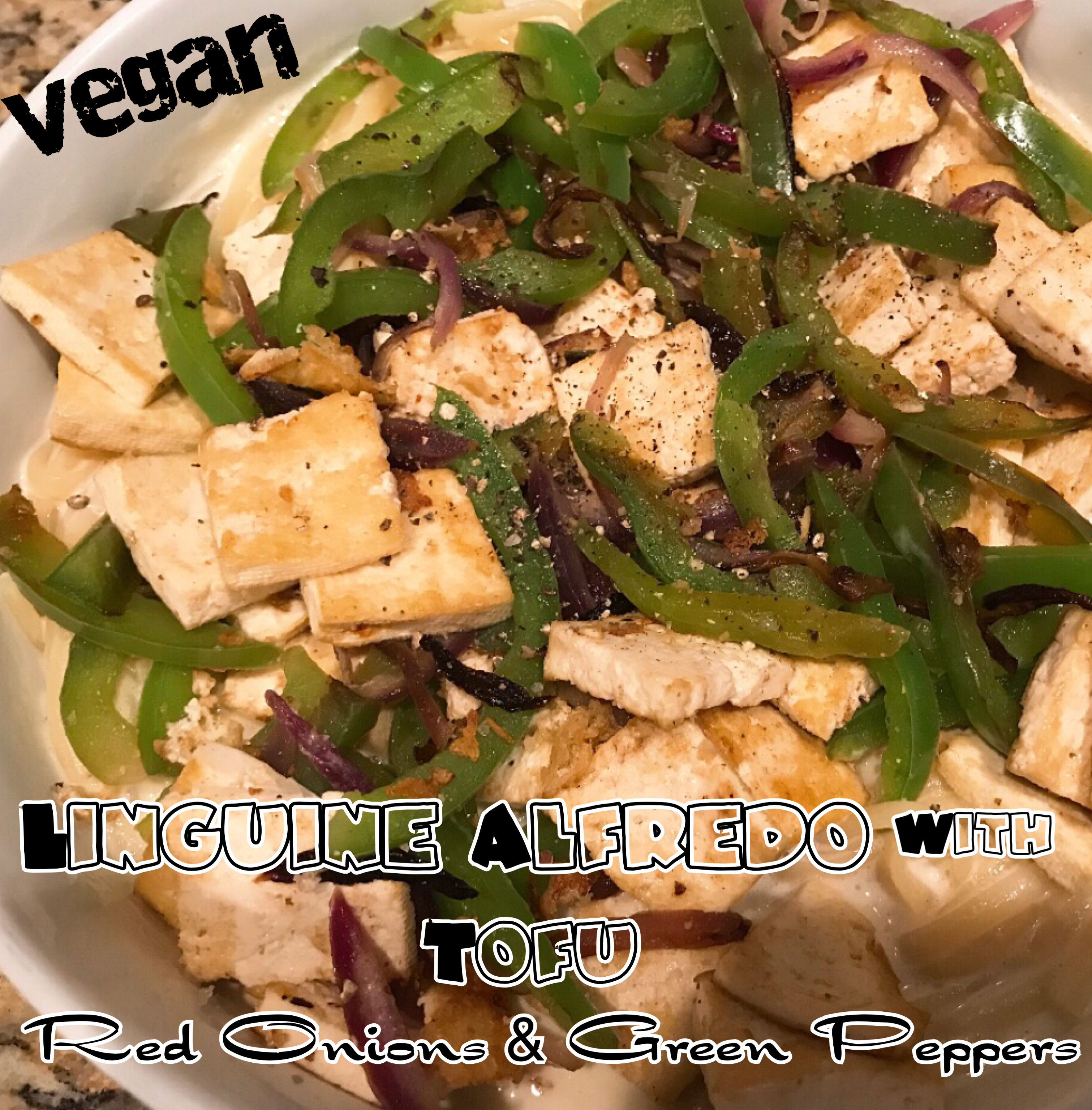 Vegan Linguine Alfredo with Tofu Red Onions & Green Peppers