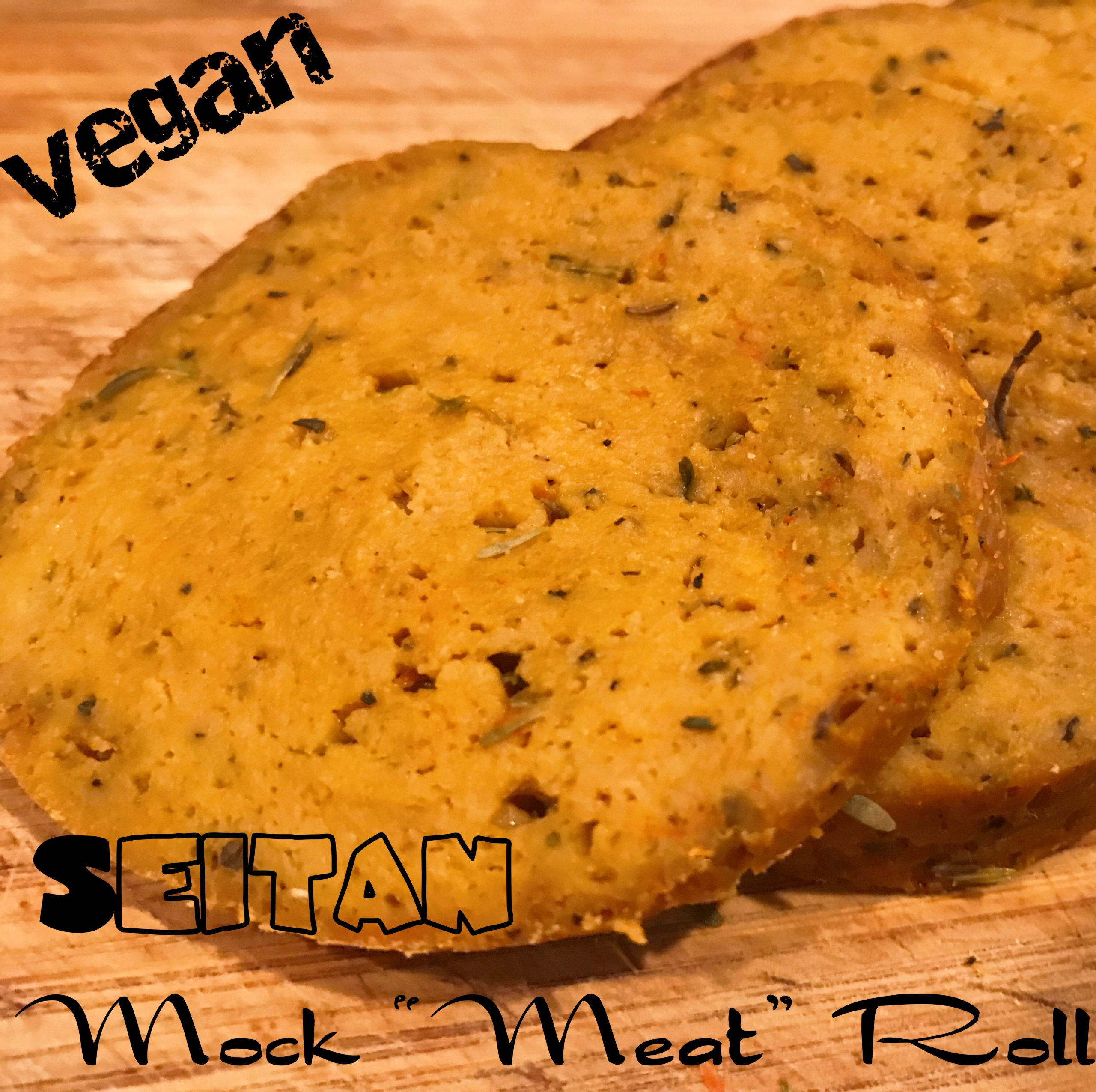 "Vegan Seitan Mock ""Meat"" Roll"