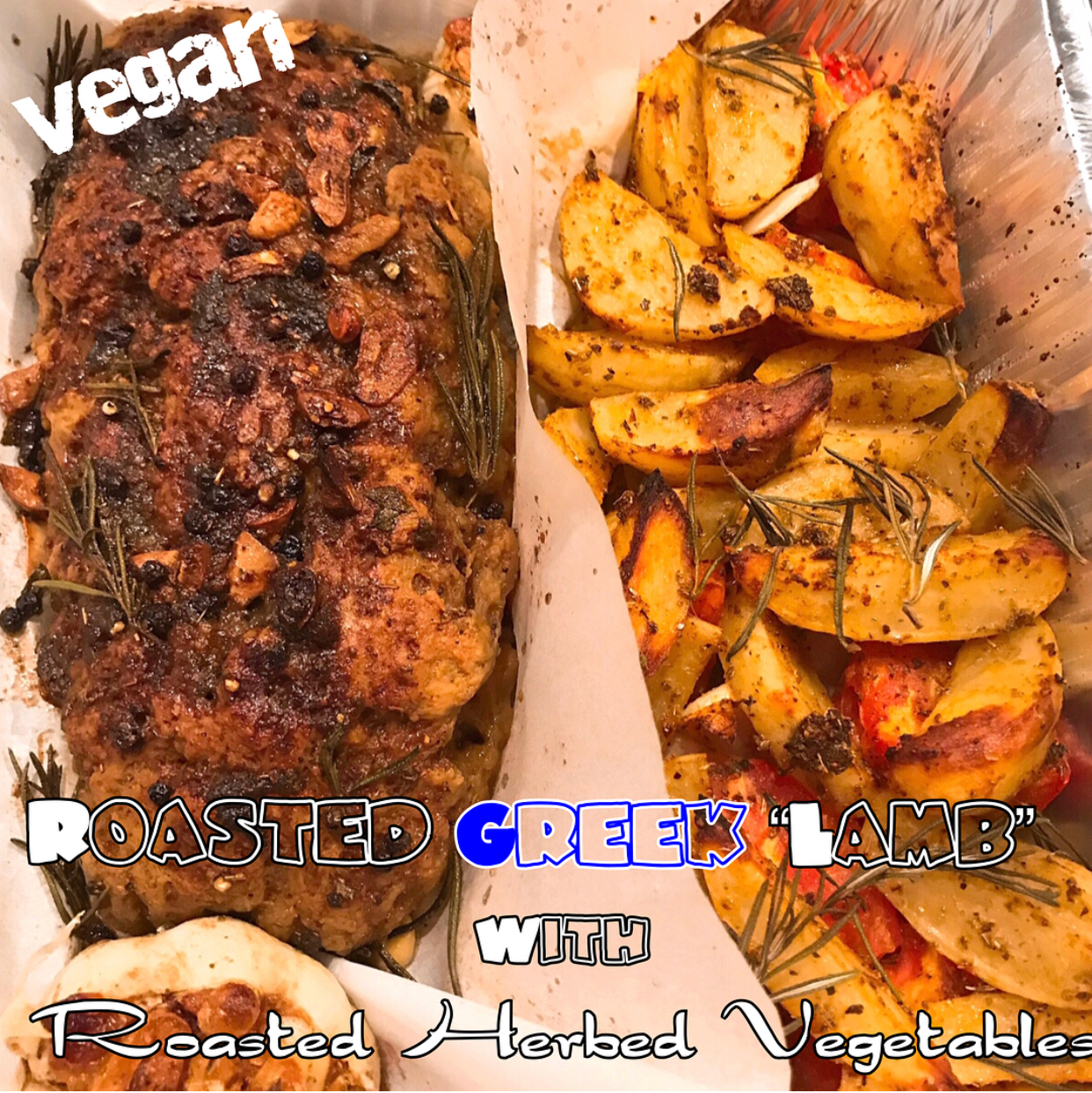 "Vegan Greek Roasted ""Lamb"" with Herb Roasted Vegetables"